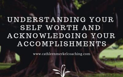 Understanding your self worth and acknowledging your accomplishments